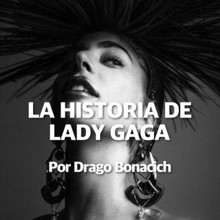 4. La Historia De LADY GAGA