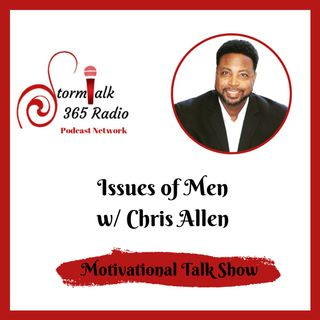 Issue's of Men w/ Chris Allen & Guest Keenan Allen - Do Your Personal Demons and Scars Ever Go Away?