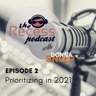 Episode 2 - Prioritizing in 2021