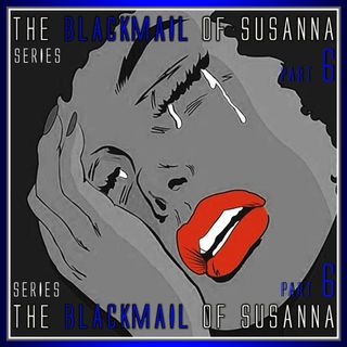 The Blackmail of Susanna Part 6