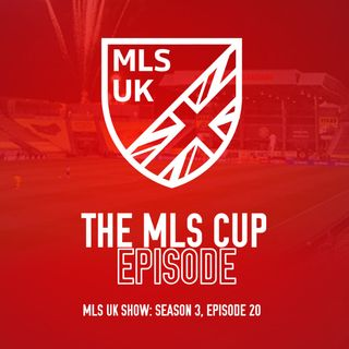S3 Episode 20: The MLS Cup Episode