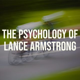The Psychology of Lance Armstrong