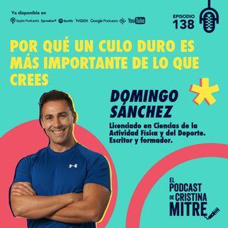 Por qué un culo duro es más importante de lo que crees con Domingo Sánchez. Episodio 138.