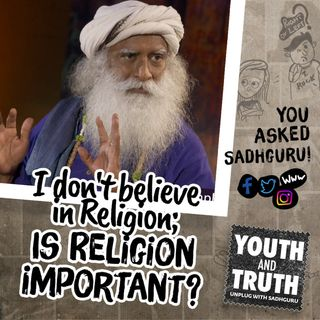 I Do Not Believe In Religion; Is Religion Important?