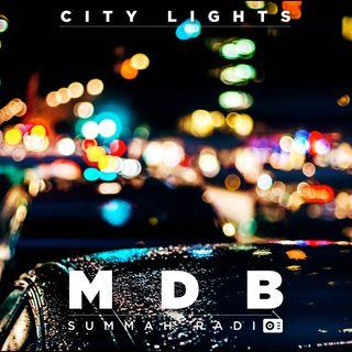 "MDB Summah Radio | Ep. 11 ""Citylights"""