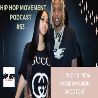 Episode 53 - Our Opinion On The Home Invasion Of Lil Durk,