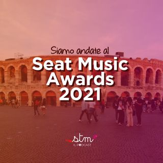 Siamo andate al Seat Music Awards 2021