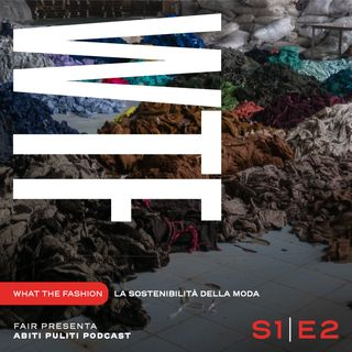 S1E2 - La sostenibilità della moda