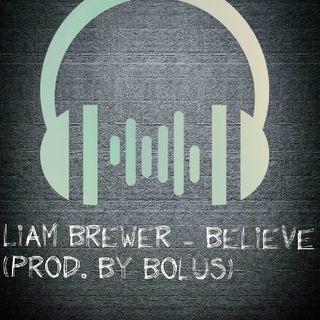 Liam Brewer - Believe (Prod. Bye Spooksville X BOLUS)