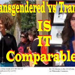 Transgendered 'vs' Transracial- - SJG Perspective