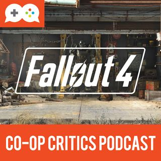 Co-Op Critics 020--Amazon Prime and Fallout 4