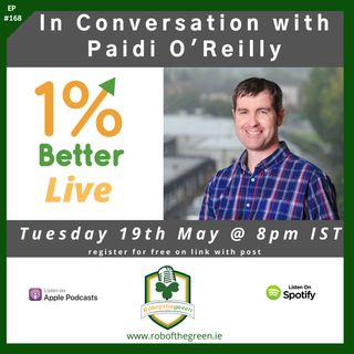 Paidi O'Reilly - 1% Better Live - Innovation, Mindsets, & 7 Year Cycles - EP168