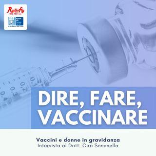 Dire, Fare, Vaccinare |  Vaccini e donne in gravidanza