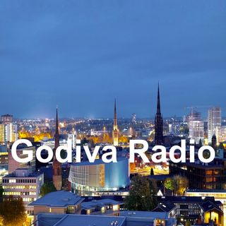 21st August 2019 Godiva Radio playing you Coventry's Greatest Classic Hits for Coventry and the World with Gray.