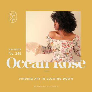S05 Episode 248 | Ocean Rose on botanical dyeing, sustainability as a collection of idiosyncrasies & the art of slowing down