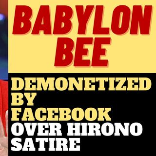 BABYLON BEE DEMONETIZED BY HUMORLESS BIG TECH