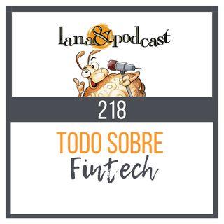 Todo sobre fintech Podcast #218