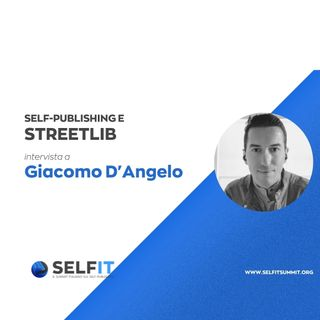 Selfit Summit - Self-Publishing e StreetLib - Intervista a Giacomo D'Angelo