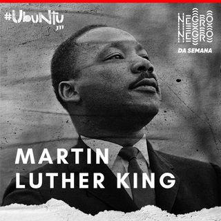 NEGRO DA SEMANA - Ubuntu JTI #02 - Martin Luther King
