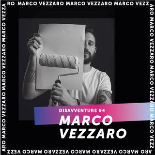 #4 - Disavventure di un copywriter : Marco Vezzaro