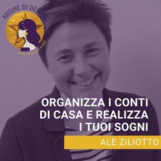 Organizza i conti di casa e realizza i tuoi sogni con Ale Ziliotto (1a pubblicazione giugno 2018)