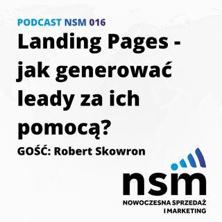 NSM 016: Landing Pages - jak generować leady za ich pomocą? (gość: Robert Skowron)