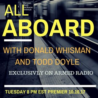 """All Aboard"" with DON WHISMAN and TODD DOYLE 10/10"