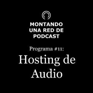 Hosting de audio, y donde subir los audios de nuestros podcast | MRP #11