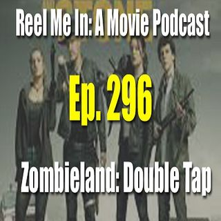 Ep. 296: Zombieland: Double Tap