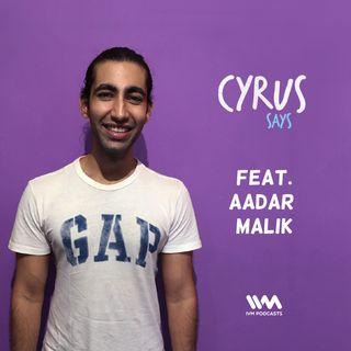 Ep. 298: Feat. Aadar Malik