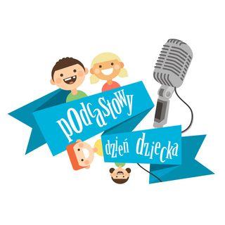 Podcastowy Dzień Dziecka - Maja i Paweł