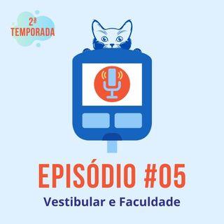 #T02E05 - Vestibular e Faculdade