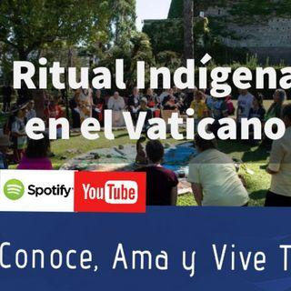 Episodio 84: Ritual Indígena en el Vaticano/ Sínodo  Pan-Amazonico