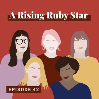 A Rising Ruby Star