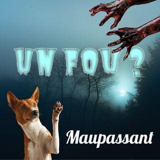 Un fou ? Guy de Maupassant (Livre audio)
