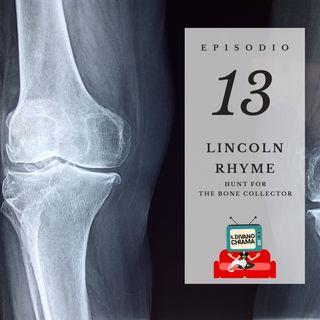 Puntata 13 - Lincoln Rhyme