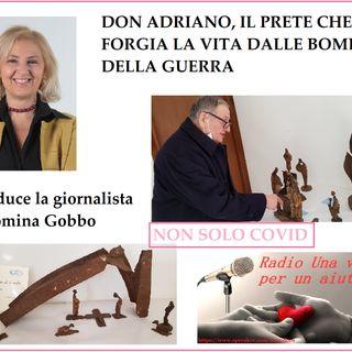 RUBRICA SPECIALE NON SOLO COVID: l'arte di DON ADRIANO CAMPIELLO
