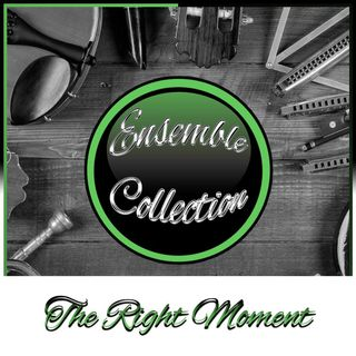 The Right Moment (Ensemble Collection)