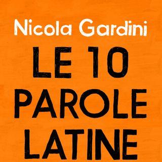 "Nicola Gardini ""Le 10 parole latine"""