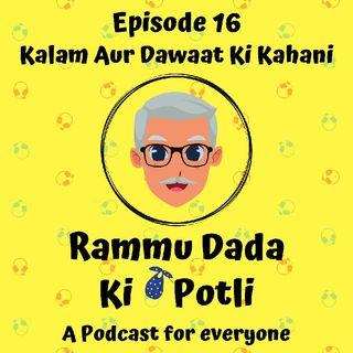 Episode 16 - Kalam Aur Dawat Ki Kahani