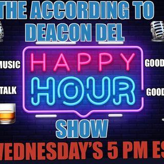 The According To Deacon Del Happy Hour