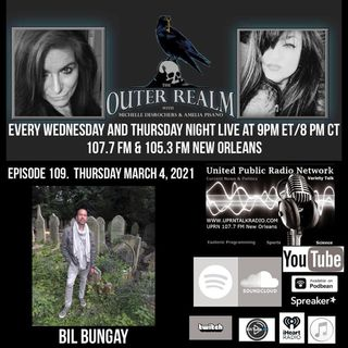 The Outer Realm With Michelle Desrochers and Amelia Pisano guest, Bil Bungay.