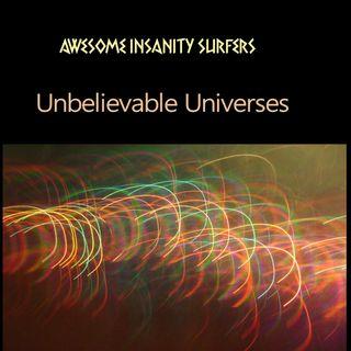 Unbelievable Universes