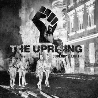 The Uprising... Code Name Earth