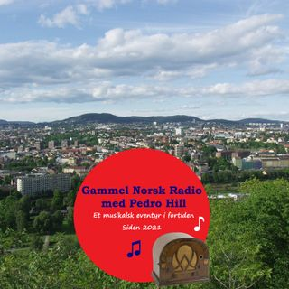 Gammel Norsk Radio med Pedro Hill - Spesiell samling for Norge