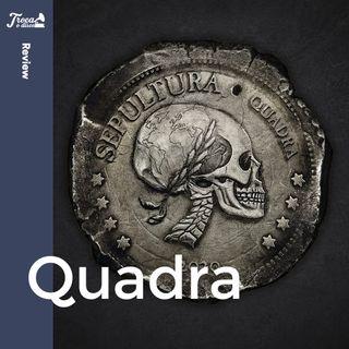 Album Review #46: Sepultura - Quadra