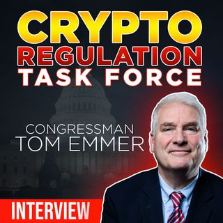 277. Congressman Tom Emmer interview | Blockchain Regulatory Certainty Act & Crypto Taxes