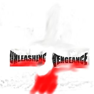 Unleashing Vengeance