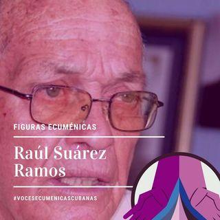 Figuras ecuménicas: Raúl Suárez