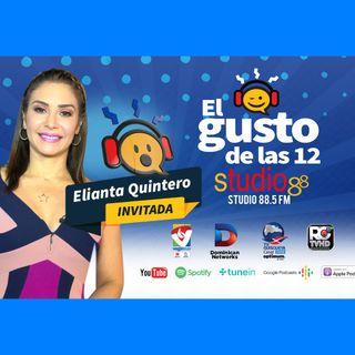 El Gusto de las 12- Episodio 63- 25 Septiembre-2019 Elianta Quintero